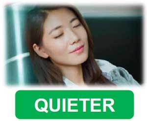 quieter
